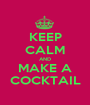 KEEP CALM AND MAKE A COCKTAIL - Personalised Poster A1 size
