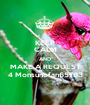 KEEP CALM AND MAKE A REQUEST 4 Monsunofan65783 - Personalised Poster A1 size