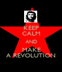 KEEP CALM AND MAKE A REVOLUTION - Personalised Poster A1 size