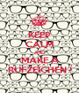 KEEP CALM AND MAKE A RUFZEICHEN ! - Personalised Poster A1 size