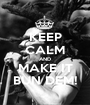 KEEP CALM AND MAKE IT BUN DEM! - Personalised Poster A1 size