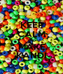 KEEP CALM AND MAKE KANDI - Personalised Poster A1 size