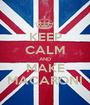 KEEP CALM AND MAKE MACARONI - Personalised Poster A1 size