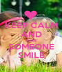 KEEP CALM AND MAKE SOMEONE SMILE - Personalised Poster A1 size