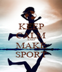 KEEP CALM AND MAKE SPORT - Personalised Poster A1 size
