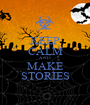 KEEP CALM AND MAKE STORIES - Personalised Poster A1 size