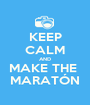 KEEP CALM AND MAKE THE  MARATÓN - Personalised Poster A1 size