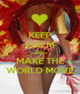 KEEP CALM AND MAKE THE WORLD MOVE - Personalised Poster A1 size