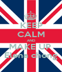 KEEP CALM AND MAKE UP  Elena chong - Personalised Poster A1 size
