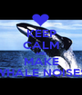 KEEP CALM AND MAKE WHALE NOISES - Personalised Poster A1 size