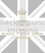 KEEP CALM AND MAKE YOUR OWN CHOICE - Personalised Poster A1 size