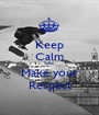 Keep Calm and Make your Respect - Personalised Poster A1 size