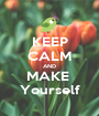 KEEP CALM AND MAKE  Yourself - Personalised Poster A1 size