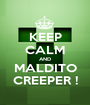 KEEP CALM AND MALDITO CREEPER ! - Personalised Poster A1 size