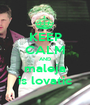 KEEP CALM AND maleja is lovatic - Personalised Poster A1 size