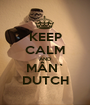 KEEP CALM AND MÂN` DUTCH - Personalised Poster A1 size