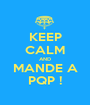 KEEP CALM AND MANDE A PQP ! - Personalised Poster A1 size