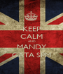 KEEP CALM AND MANDY GATA SPM - Personalised Poster A1 size