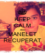 KEEP CALM AND MANELET RECUPERAT - Personalised Poster A1 size