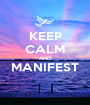 KEEP CALM AND MANIFEST  - Personalised Poster A1 size