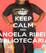 KEEP CALM AND MANOELA RIBEIRO BIBLIOTECÁRIA - Personalised Poster A1 size