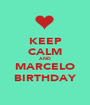 KEEP CALM AND MARCELO BIRTHDAY - Personalised Poster A1 size