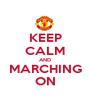 KEEP CALM AND MARCHING ON - Personalised Poster A1 size