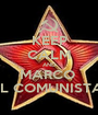 KEEP CALM AND MARCO  IL COMUNISTA - Personalised Poster A1 size