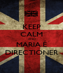 KEEP CALM AND MARIA É DIRECTIONER - Personalised Poster A1 size