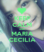 KEEP CALM AND MARIA CECILIA - Personalised Poster A1 size