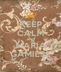 KEEP CALM AND MARIA GAMIESE - Personalised Poster A1 size