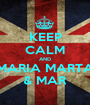 KEEP CALM AND MARIA MARTA & MAR - Personalised Poster A1 size