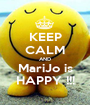 KEEP CALM AND MariJo is HAPPY !!! - Personalised Poster A1 size