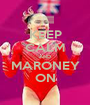 KEEP CALM AND MARONEY ON - Personalised Poster A1 size