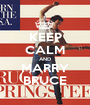 KEEP CALM AND MARRY BRUCE - Personalised Poster A1 size