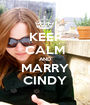 KEEP CALM AND MARRY CINDY - Personalised Poster A1 size