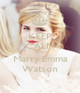 KEEP CALM AND Marry Emma Watson - Personalised Poster A1 size