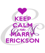 KEEP CALM AND MARRY ERICKSON - Personalised Poster A1 size