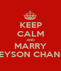 KEEP CALM AND MARRY GREYSON CHANCE. - Personalised Poster A1 size