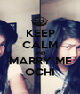 KEEP CALM AND MARRY ME OCHI - Personalised Poster A1 size