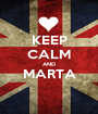 KEEP CALM AND MARTA  - Personalised Poster A1 size