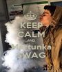 KEEP CALM AND Martunka SWAG - Personalised Poster A1 size