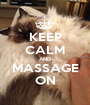 KEEP CALM AND MASSAGE ON - Personalised Poster A1 size