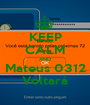 KEEP CALM AND Mateus 0312 Voltará - Personalised Poster A1 size