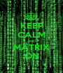 KEEP CALM AND MATRIX ON - Personalised Poster A1 size