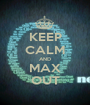 KEEP CALM AND MAX OUT - Personalised Poster A1 size