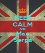 KEEP CALM AND Max Serpa - Personalised Poster A1 size