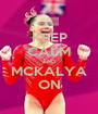 KEEP CALM AND MCKALYA ON - Personalised Poster A1 size