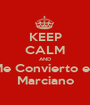 KEEP CALM AND Me Convierto en Marciano - Personalised Poster A1 size