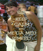KEEP CALM AND ME DÁ MEU RÍMEEL! - Personalised Poster A1 size